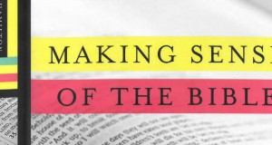 Making Sense of the Bible: Rediscovering the Power of Scripture Today by Adam Hamilton. Publisher: HarperOne, 2014. Recommended retail price $29.95