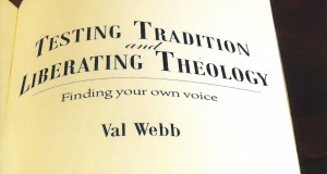 Testing Tradition and Liberating Theology cover by Dr Val Webb. Morning Star Publishing, 2015 ($39.95).