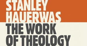 Stanley Hauerwas the work of theology