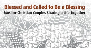 Cover of Blessed and Called to be a Blessing: Muslim-Christian Couples Sharing a Life Together by Helen Richmond. Photo by Regnum books 2015.