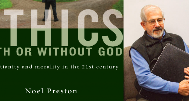 Ethics With or Without God: Christianity and morality in the 21st century by Noel Preston. Published by Mosaic Press in 2014. Recommended retail price: $22.95.