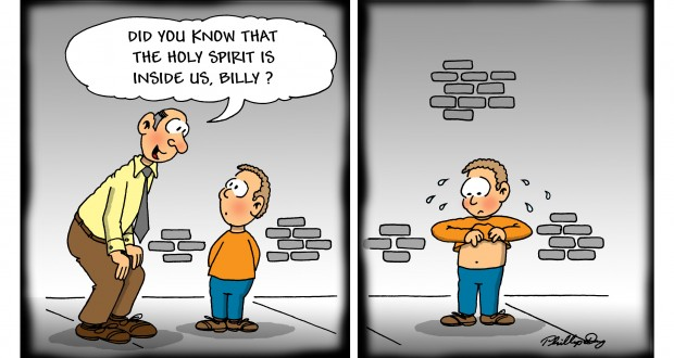 """""""Did you know the Holy Spirit is inside us, Billy?"""" [Billy looks at his stomach fearfully]"""